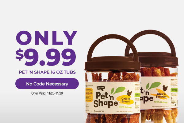Pet 'N Shape Tubs only $9.99! - No Code Necessary