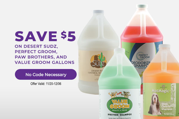 Save $5 on Desert Sudz, Perfect Groom, Paw Brothers, and Value Groom Gallons - No Code Necessary
